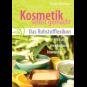 Kosmetik selbst gemacht - Das Rohstofflexikon